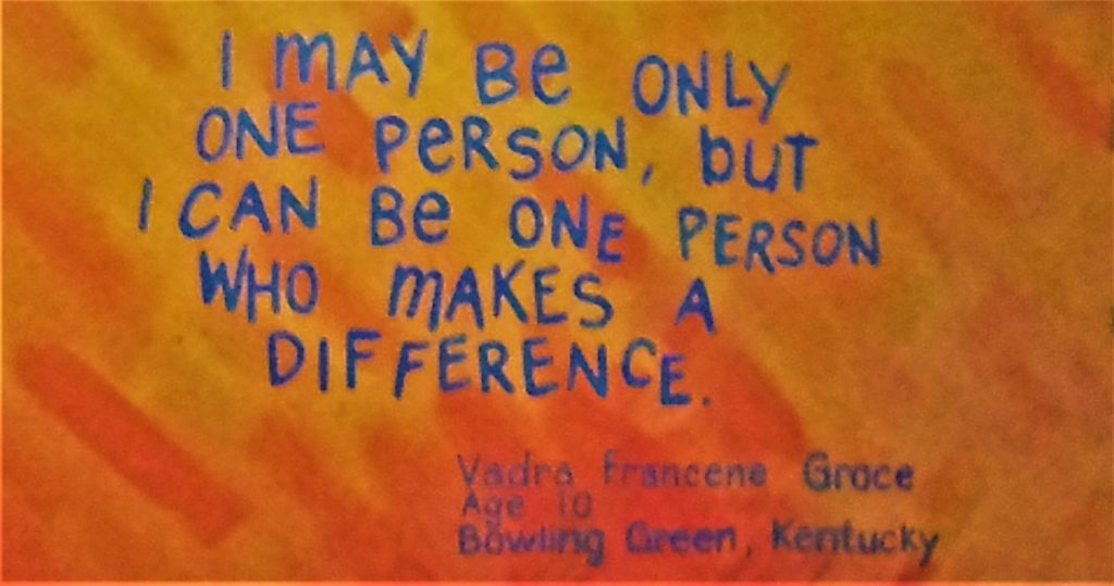 may be only one person, but I can be one person who makes a difference.